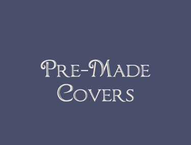 Pre-Made Covers