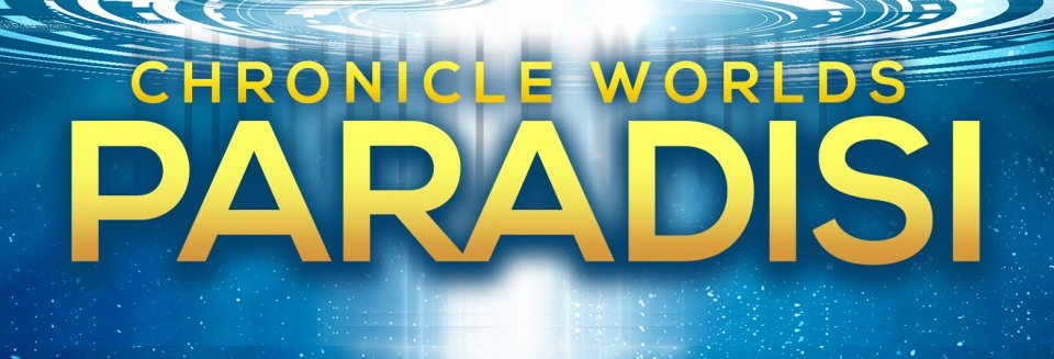 The new world is yours… Chronicle Worlds: Paradisi is live!